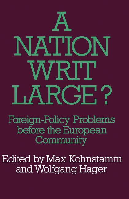 Cover of 'A nation writ large? foreign-policy problems before the European Community'