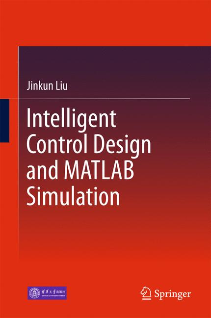 Cover of 'Intelligent Control Design and MATLAB Simulation'