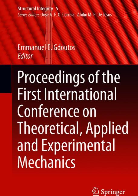 Cover of 'Proceedings of the First International Conference on Theoretical, Applied and Experimental Mechanics'