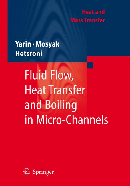 Cover of 'Fluid Flow, Heat Transfer and Boiling in Micro-Channels'