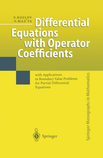 Cover of 'Differential Equations with Operator Coefficients : with Applications to Boundary Value Problems for Partial Differential Equations'