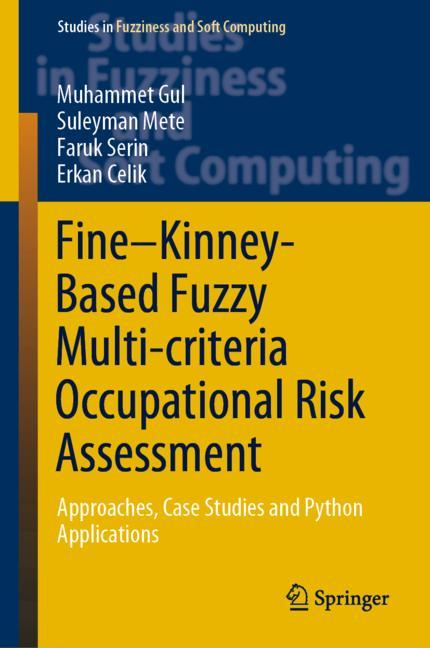 Cover of 'Fine–Kinney-Based Fuzzy Multi-criteria Occupational Risk Assessment'