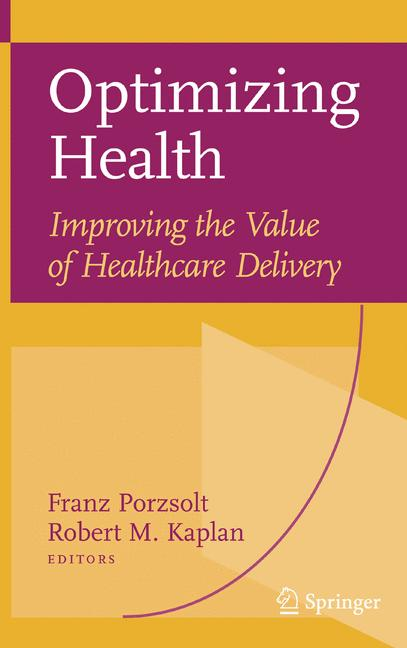 Cover of 'Optimizing Health: Improving the Value of Healthcare Delivery'