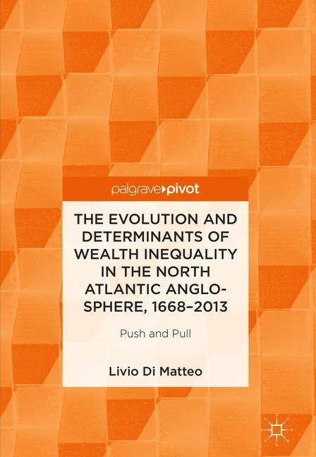 Cover of 'The Evolution and Determinants of Wealth Inequality in the North Atlantic Anglo-Sphere, 1668–2013'