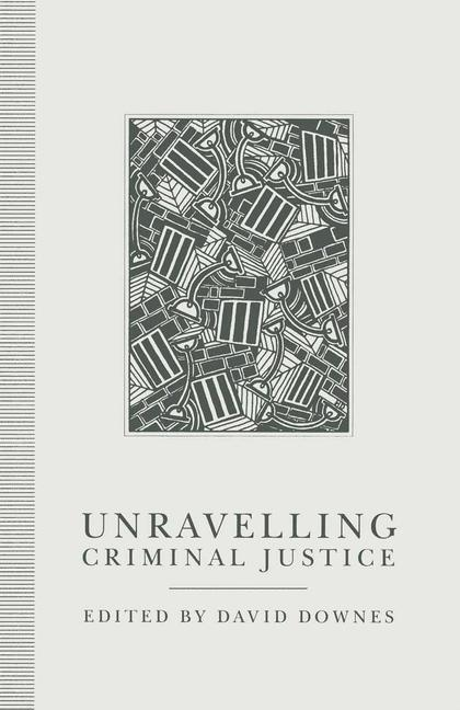 Cover of 'Unravelling Criminal Justice'