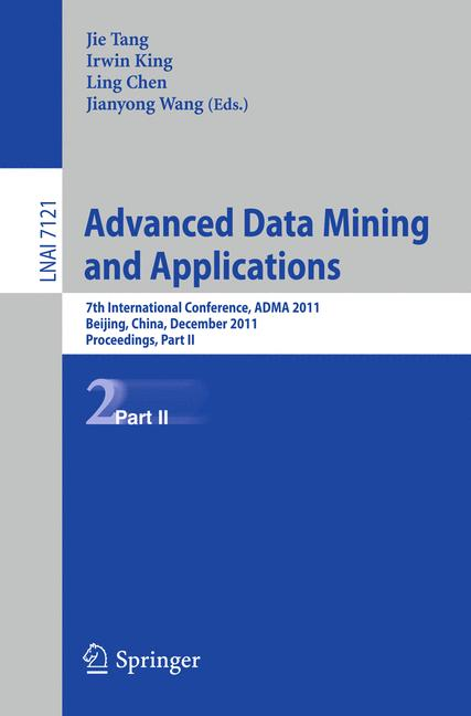 Cover of 'Advanced Data Mining and Applications : 7th International Conference, ADMA 2011, Beijing, China, December 17-19, 2011, Proceedings, Part II'