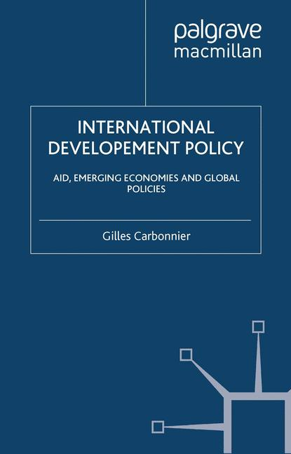 Cover of 'International Development Policy: Aid, Emerging Economies and Global Policies'