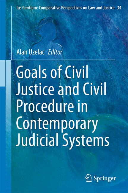 Cover of 'Goals of Civil Justice and Civil Procedure in Contemporary Judicial Systems'