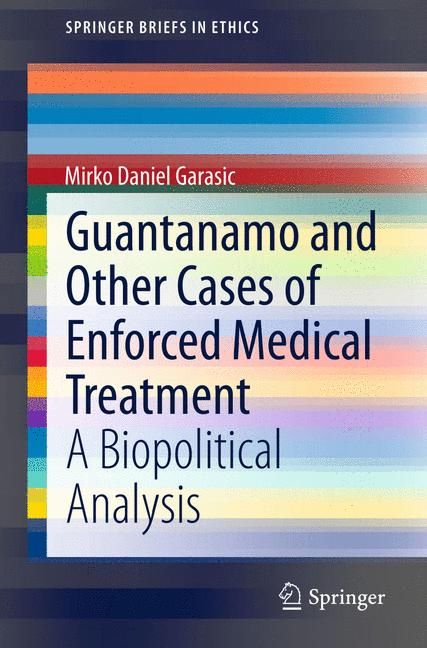 Cover of 'Guantanamo and Other Cases of Enforced Medical Treatment'