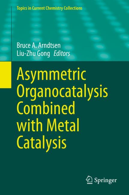 Cover of 'Asymmetric Organocatalysis Combined with Metal Catalysis'