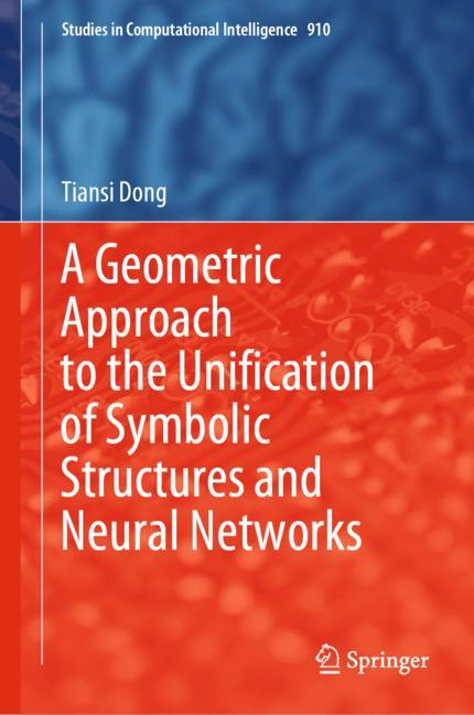 Cover of 'A Geometric Approach to the Unification of Symbolic Structures and Neural Networks'
