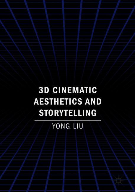 Cover of '3D Cinematic Aesthetics and Storytelling'