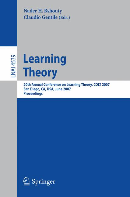 Cover of 'Learning theory : 20th Annual Conference on Learning Theory, COLT 2007, San Diego, CA, USA, June 13-15, 2007 : proceedings'