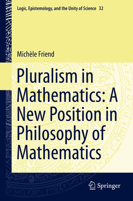 Cover of 'Pluralism in Mathematics: A New Position in Philosophy of Mathematics'