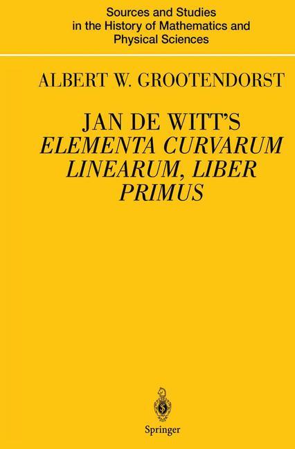Cover of 'Jan de Witt's Elementa Curvarum Linearum, Liber Primus'
