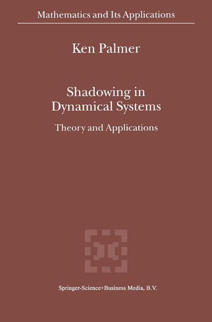 Cover of 'Shadowing in Dynamical Systems : Theory and Applications'