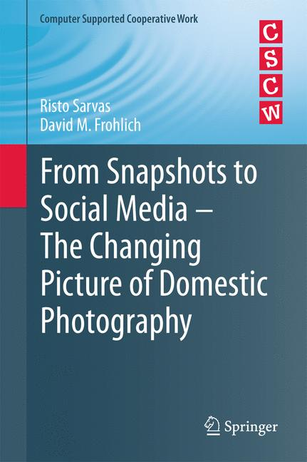 Cover of 'From Snapshots to Social Media - The Changing Picture of Domestic Photography'
