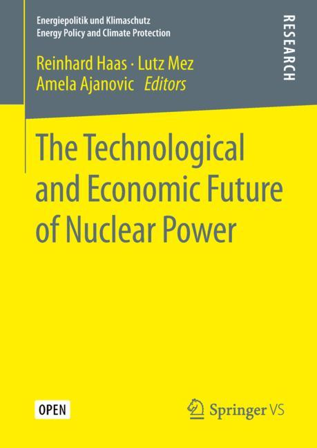 Cover of 'The Technological and Economic Future of Nuclear Power'