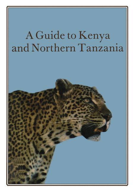 Cover of 'A Guide to Kenya and Northern Tanzania'