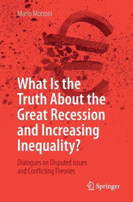 Cover of 'What Is the Truth About the Great Recession and Increasing Inequality?'