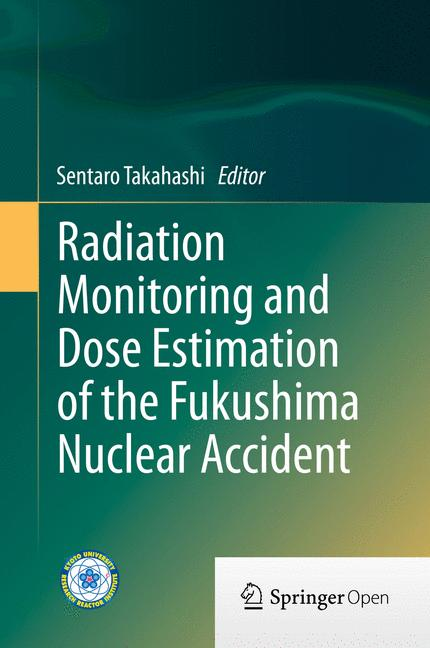 Cover of 'Radiation Monitoring and Dose Estimation of the Fukushima Nuclear Accident'