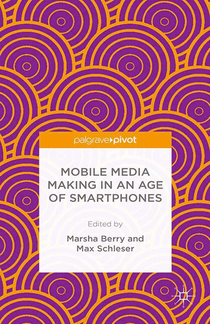 Cover of 'Mobile Media Making in an Age of Smartphones'