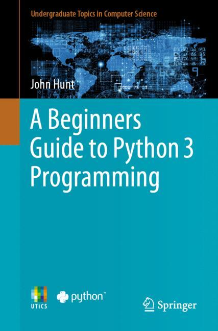 Cover of 'A Beginners Guide to Python 3 Programming'
