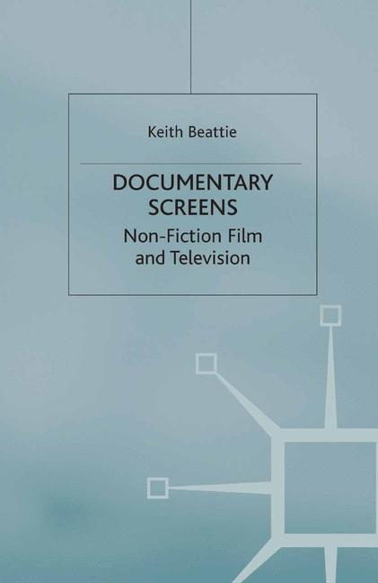 Cover of 'Documentary screens : non-fiction film and television'