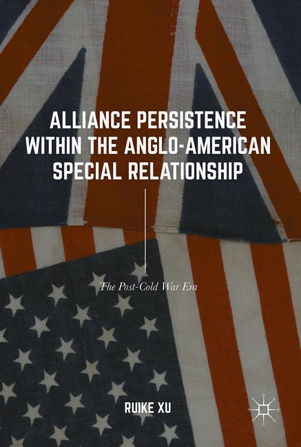 Cover of 'Alliance Persistence within the Anglo-American Special Relationship'