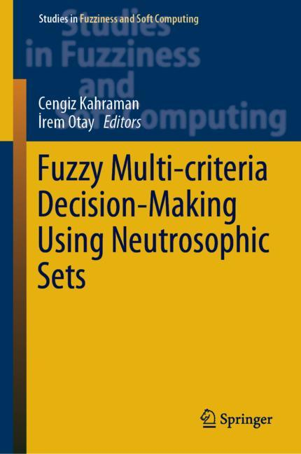 Cover of 'Fuzzy Multi-criteria Decision-Making Using Neutrosophic Sets'