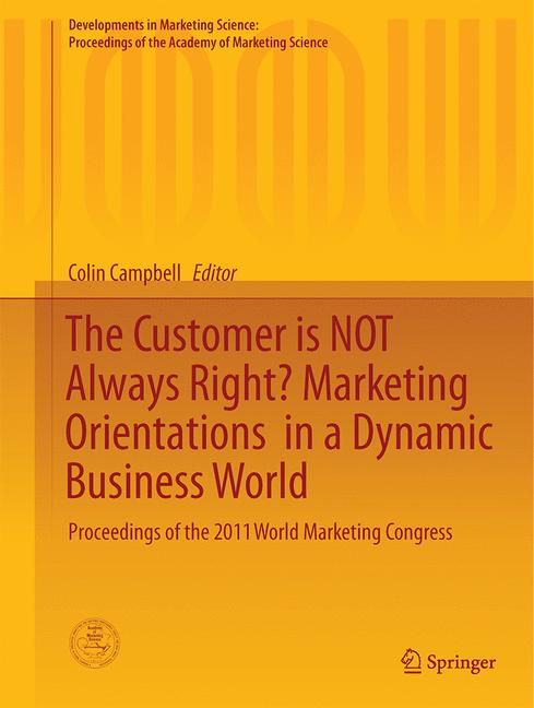Cover of 'The Customer is NOT Always Right? Marketing Orientationsin a Dynamic Business World'