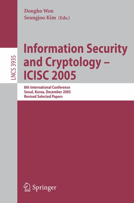 Cover of 'Information Security and Cryptology - ICISC 2005'