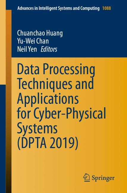 Cover of 'Data Processing Techniques and Applications for Cyber-Physical Systems (DPTA 2019)'