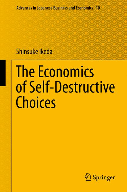 Cover of 'The Economics of Self-Destructive Choices'