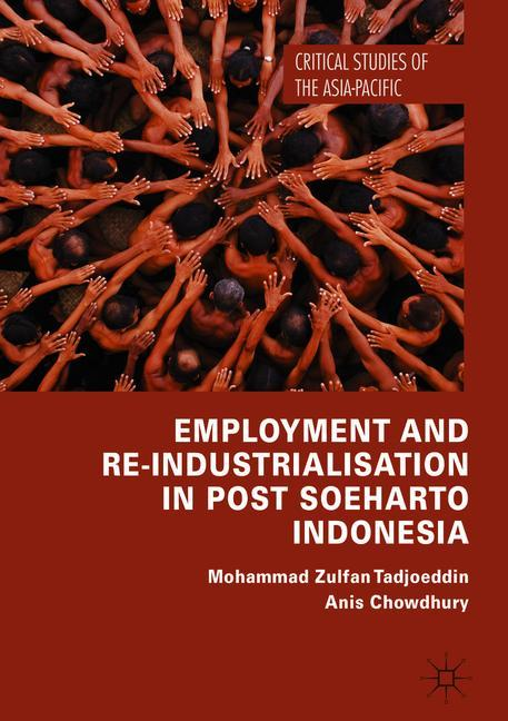 Cover of 'Employment and Re-Industrialisation in Post Soeharto Indonesia'