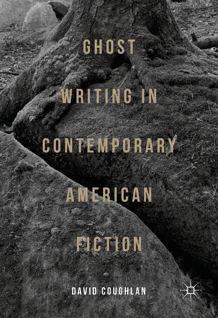 Cover of 'Ghost Writing in Contemporary American Fiction'