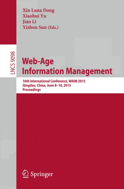 Cover of 'Web-Age Information Management : 16th International Conference, WAIM 2015, Qingdao, China, June 8-10, 2015. Proceedings'
