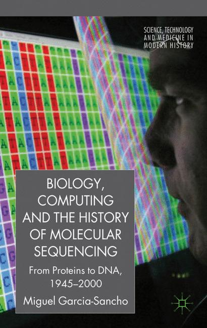 Cover of 'Biology, Computing, and the History of Molecular Sequencing'