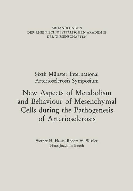 Cover of 'New Aspects of Metabolism and Behaviour of Mesenchymal Cells during the Pathogenesis of Arteriosclerosis'