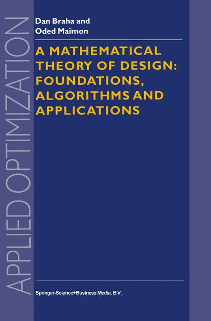 Cover of 'A Mathematical Theory of Design: Foundations, Algorithms and Applications'