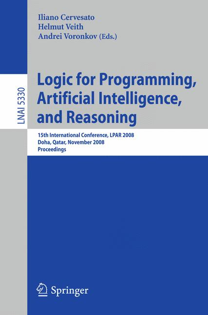 Cover of 'Logic for programming, artificial intelligence, and reasoning : 15th international conference, LPAR 2008, Doha, Qatar, November 22-27, 2008 ; proceedings'