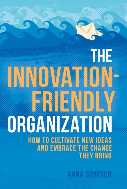 Cover of 'The Innovation-Friendly Organization'