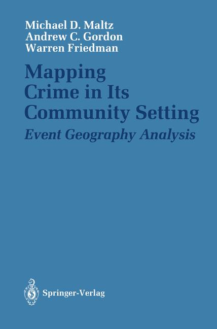 Cover of 'Mapping crime in its community setting : event geography analysis'