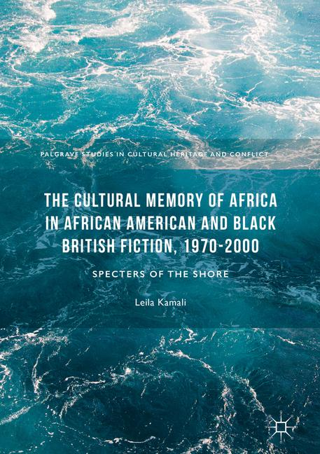 Cover of 'The Cultural Memory of Africa in African American and Black British Fiction, 1970-2000'