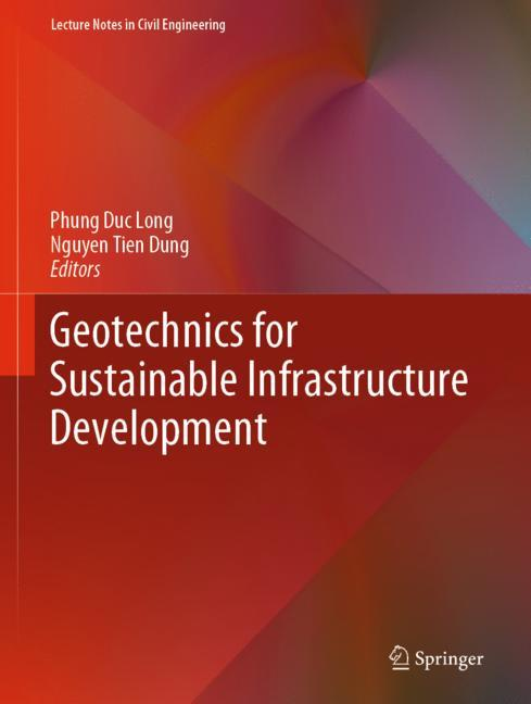 Cover of 'Geotechnics for Sustainable Infrastructure Development'