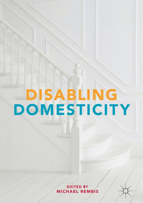 Cover of 'Disabling Domesticity'