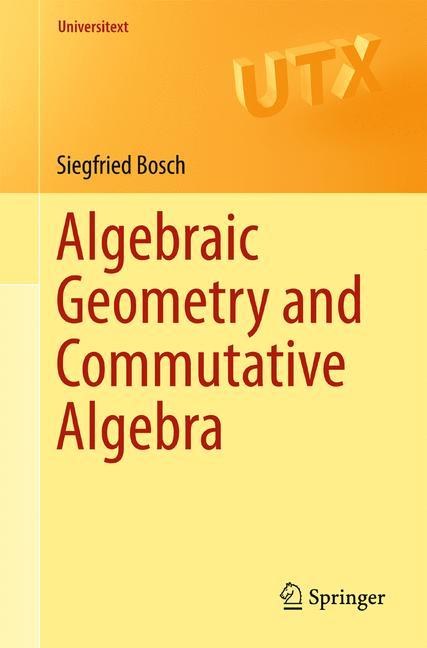 Cover of 'Algebraic Geometry and Commutative Algebra'