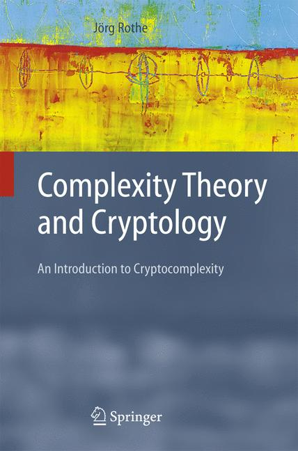 Cover of 'Complexity Theory and Cryptology : An Introduction to Cryptocomplexity'