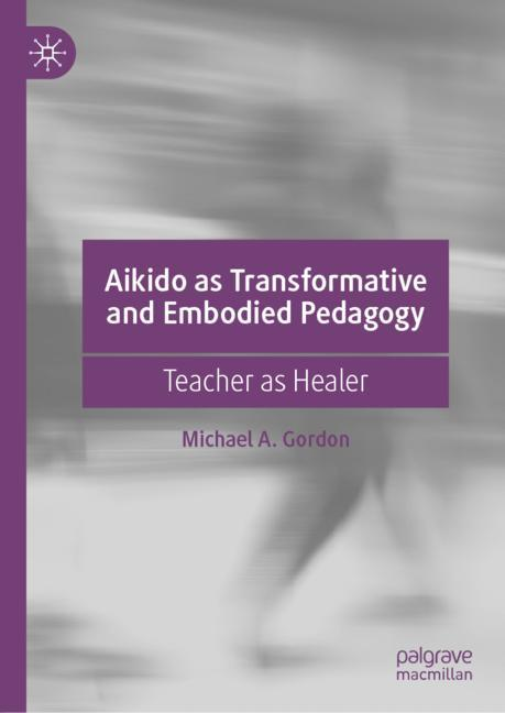 Cover of 'Aikido as Transformative and Embodied Pedagogy'