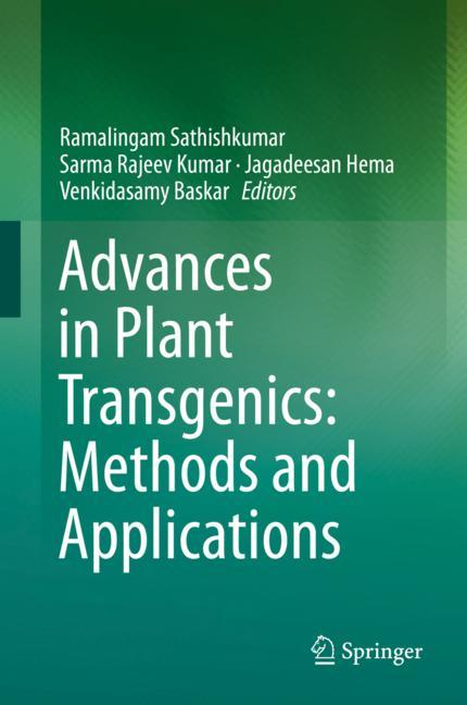 Cover of 'Advances in Plant Transgenics: Methods and Applications'